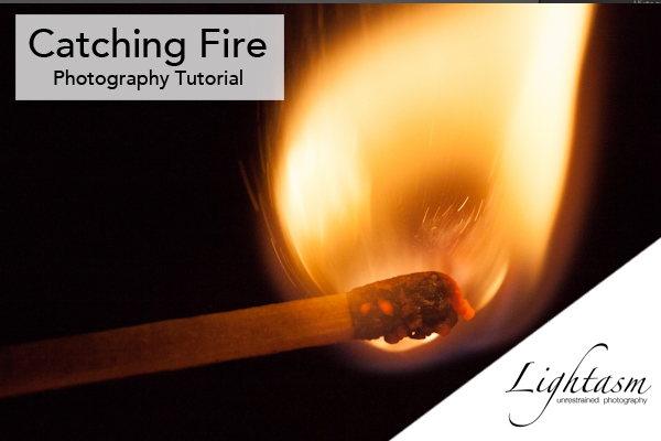 Catching Fire Tutorial
